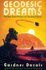 Geodesic Dreams The Best Short Fiction of Gardner Dozois