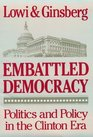 Embattled Democracy Politics and Policy in the Clinton Era