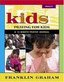 Kids Praying for Kids A 12-Month Prayer Journal Vol 4