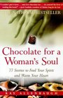 Chocolate for a Woman's Soul : 77 Stories to Feed Your Spirit and Warm Your Heart