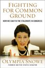 Fighting for Common Ground How We Can Fix the Stalemate in Congress