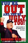You're Out and You're Ugly Too  Confessions Of An Umpire With An Attitude