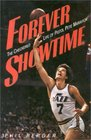 Forever Showtime The Checkered Life of Pistol Pete Maravich