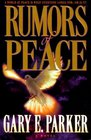 Rumors of Peace A World at Peace Is What Everyone Longs For-Or Is It
