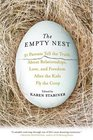 The Empty Nest 31 Parents Tell the Truth About Relationships Love and Freedom After the Kids Fly the Coop