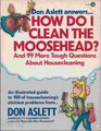 Don Aslett AnswersHow Do I Clean the Moosehead and 99 More Tough Questions About Housecleaning