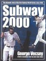 Subway 2000 The Dramatic Story of the First Subway Series Since 1956