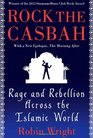 Rock the Casbah Rage and Rebellion Across the Islamic World with a new concluding chapter by the author