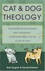 Cat & Dog Theology: Rethinking Our Relationship With Our Master