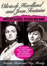Olivia de Havilland and Joan Fontaine Twisted Sisters To Each Her Own