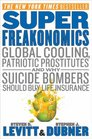 SuperFreakonomics Global Cooling Patriotic Prostitutes and Why Suicide Bombers Should Buy Life Insurance