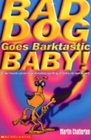 Bad Dog Goes Barktastic Baby