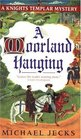 A Moorland Hanging:(Knights Templar, Bk 3)