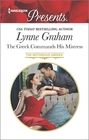 The Greek Commands His Mistress (The Notorious Greeks) (Harlequin Presents, No 3361)