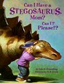 Can I Have a Stegosaurus Mom Can I Please