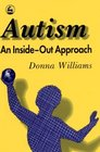 Autism-An Inside-Out Approach: An Innovative Look at the Mechanics of 'Autism' and Its Developmental 'Cousins'