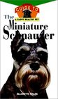 The Miniature Schnauzer : An Owner's Guide to a Happy Healthy Pet