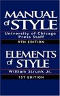 Manual of StyleContaining Typographical Rules Governing the Publications of the University of Chicago Press together with Specimens of Types  The Elements of Style Special Edition