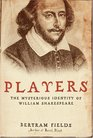 Players  The Mysterious Identity of William Shakespeare