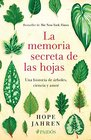 MEMORIA SECRETA DE LAS HOJAS LA UNA HISTORIA DE ARBOLES CIENCIA Y AMOR