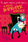 A Most Improper Magick (Kat Stephenson, Bk 1)
