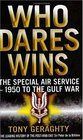 Who Dares Wins The Story of the SAS 1950-1992