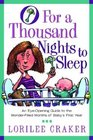 O for a Thousand Nights to Sleep  An Eye-Opening Guide to the Wonder-Filled Months of Baby's First Year