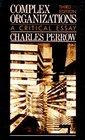 Complex Organizations: A Critical Essay (3rd Edition)