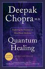 Quantum Healing  Exploring the Frontiers of Mind/Body Medicine