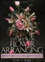 The Book of Flower Arranging Fresh Dried and Artificial