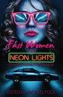 Fast Women and Neon Lights Eighties-Inspired Neon Noir