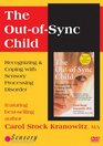 The OutofSync Child Recognizing  Coping With Sensory Processing Disorder
