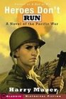 Heroes Don't Run