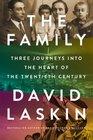 The Family Three Journeys into the Heart of the Twentieth Century