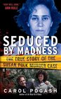 Seduced by Madness
