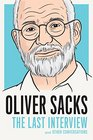 Oliver Sacks The Last Interview