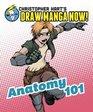 Christopher Hart's Draw Manga Now! Anatomy 101