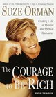 The Courage to Be Rich : The Financial and Emotional Pathways to Material and Spiritual Abundance