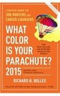 What Color Is Your Parachute 2015 A Practical Manual for JobHunters and CareerChangers A Practical Manual for Job Hunters and Career Changers