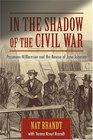 In the Shadow of the Civil War Passmore Williamson and the Rescue of Jane Johnson