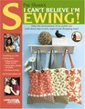Pat Sloan's I Can't Believe I'm Sewing (Leisure Arts #4434)