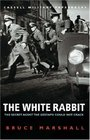 Cassell Military Classics The White Rabbit The Secret Agent the Gestapo Could Not Crack