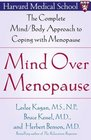 Mind Over Menopause  The Complete Mind/Body Approach to Coping with Menopause