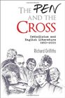 The The Pen and the Cross Catholicism and English Literature 1850 - 2000
