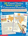 50 Great States Read  Solve Crossword Puzzles: Engaging Reproducible Nonfiction Passages About Each State With Fun Crosswords That Help Build Reading Comprehension and Teach Fascinating Facts about