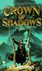 Crown of Shadows (The Coldfire Trilogy, Bk 3)