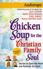 Chicken Soup for the Christian Family Soul Stories to Open the Heart and Rekindle the Spirit