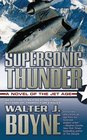 Supersonic Thunder A Novel of the Jet Age