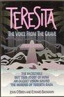 Teresita the Voice from the Grave The Incredible but True Story of How an Occult Vision Solved the Murder of Teresita Basa