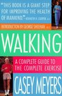 Walking : A Complete Guide to the Complete Exercise